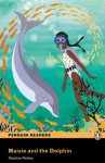Maisie and the Dolphin, Easystart, Penguin Readers - Stephen Rabley, Pearson Education