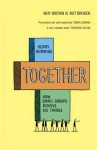 Together: How Small Groups Achieve Big Things - Henry Hemming