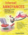 Internet Annoyances: How to Fix the Most Annoying Things about Going Online - Preston Gralla