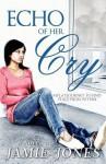 Echo of Her Cry - Jamie Jones