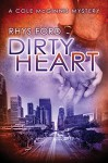 Dirty Heart (Cole McGinnis Series Book 6) - Rhys Ford