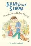 Annie and Simon: The Sneeze and Other Stories - Catharine O'Neill
