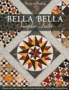 Bella Bella Sampler Quilts: 9 Projects with Unique Sets • Inspired by Italian Marblework • Full-Size Paper-Piecing Patterns - Norah McMeeking
