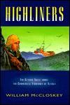 Highliners: The Classic Novel Alaska and Its Fishermen - William B. McCloskey