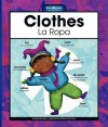 Clothes/La Ropa - Mary Berendes, Kathleen Petenlinsek