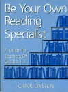 Be Your Own Reading Specialist: A Guide for Teachers of Grades 1-3 - Carol Einstein