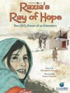 Razia's Ray of Hope: One Girl's Dream of an Education (CitizenKid) by Suneby, Elizabeth (2013) Hardcover - Elizabeth Suneby;