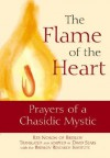The Flame of the Heart: Prayers of a Chasidic Mystic - Reb Noson, David Sears