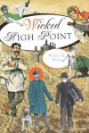 Wicked High Point - Alice E. Sink
