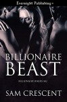 Billionaire Beast (Billionaire Bikers MC Book 2) - Sam Crescent