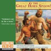By The Great Horn Spoon! - Sid Fleischman, Willard E. Lape, Jr, the Full Cast Family, Full Cast Audio