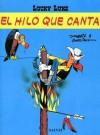 Lucky Luke: El hilo que canta (Lucky Luke, 10) - Morris, René Goscinny