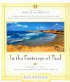 In the Footsteps of Paul: Experience the Journey That Changed the World - Ken Duncan, John F. MacArthur Jr.