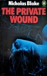 The Private Wound - Nicholas Blake