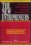 The New Entrepreneurs: Business Visionaries for the 21st Century - Michael Ray, John Renesch