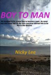 Boy to Man (Boy to Man: The early years) - Nicky Lee