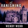 The Vanishing - Tantor Audio, Wendy Webb, Xe Sands