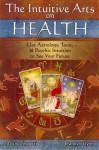 Intuitive Arts on Health - Arlene Tognetti, Carolyn Flynn