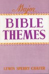 Major Bible Themes: Present Forty-Nine Vital Doctrines of the Scriptures, Abbreviated and Simplified for Popular Use, Including Suggestive Questions on ... Chapter; with Topical and Textual Indeces. - Lewis Sperry Chafer
