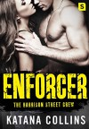 Enforcer (The Harrison Street Crew) - Katana Collins