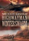 Highwayman: Winter Swarm - Michael Arnold