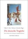 Die deutsche Tragödie: neue Lektüren einer Gattung im europäischen Kontext - Volker C. Dörr, Helmut J. Schneider