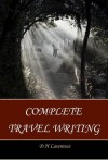Complete Travel Writing - D. H. Lawrence