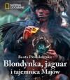 Blondynka, jaguar i tajemnica Majów - Beata Pawlikowska