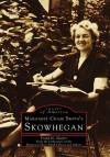 Margaret Chase Smith's Skowhegan - Frank Sleeper