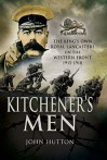 Kitchener's Men: The King's Own Royal Lancasters on the Western Front 1915-1918 - John Hutton