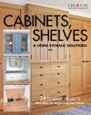 Cabinets, Shelves & Home Storage Solutions: Practical Ideas & Projects for Organizing Your Home - Creative Homeowner