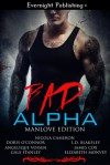 Bad Alpha: Manlove Edition - Doris O'Connor, Nicola Cameron, Angelique Voisen, Gale Stanley, L.D. Blakeley, James Cox, Elizabeth Monvey