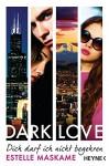 DARK LOVE - Dich darf ich nicht begehren: Roman (DARK-LOVE-Serie, Band 3) - Estelle Maskame, Bettina Spangler
