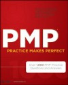 PMP Practice Makes Perfect: Over 1000 PMP Practice Questions and Answers - John Estrella, Charles Duncan, Sami Zahran, James Haner, Rubin Jen