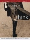 Mothers Who Think: Tales of Real-Life Parenthood - Camille Peri, Kate Moses