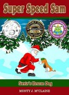 Santa's Rescue Dog (US) (Super Speed Sam) (Volume 5) - Monty J McClaine
