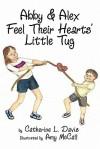 Abby and Alex Feel Their Hearts' Little Tug - Catherine L. Davis