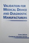 Validation for Medical Device and Diagnostic Manufacturers - Carol DeSain, Charmaine Vercimak Sutton