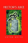 Hector's Juice - Peter White