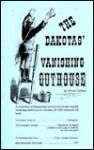 The Dakotas' Vanishing Outhouses - Bruce Carlson