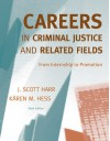 Bundle: Careers in Criminal Justice: From Internship to Promotion, 6th + Careers in Criminal Justice Printed Access Card - J. Scott Harr, Kären M. Hess