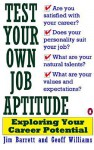 Test Your Own Job Aptitude: Exploring Your Career Potential, Revised Edition - Jim Barrett, Geoff Williams