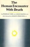 The Human Encounters With Death - Stanislav Grof, Joan Halifax, Elisabeth Kübler-Ross