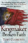 Kingmaker: Broken Faith - Toby Clements