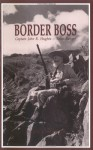 Border Boss: Captain John R. Hughes - Texas Ranger - Jack Martin, Mr. Frank Anthony Stanush, Mike Cox