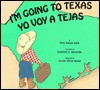 I'm Going to Texas: Yo Voy a Tejas - Mary Dodson Wade, Virginia Marsh Roeder