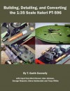 Building, Detailing, and Converting the 1: 35 Scale Italeri PT-596 - T. Garth Connelly