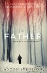 The Father by Anton Svensson (2015-08-06) - Anton Svensson;