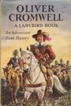 Oliver Cromwell: An Adventure from History - L. Du Garde Peach