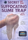 Secret of the Suffocating Slime Trap and More! (Animal Secrets Revealed!) (Animal Secrets Revealed!) - Ana Maria Rodriguez